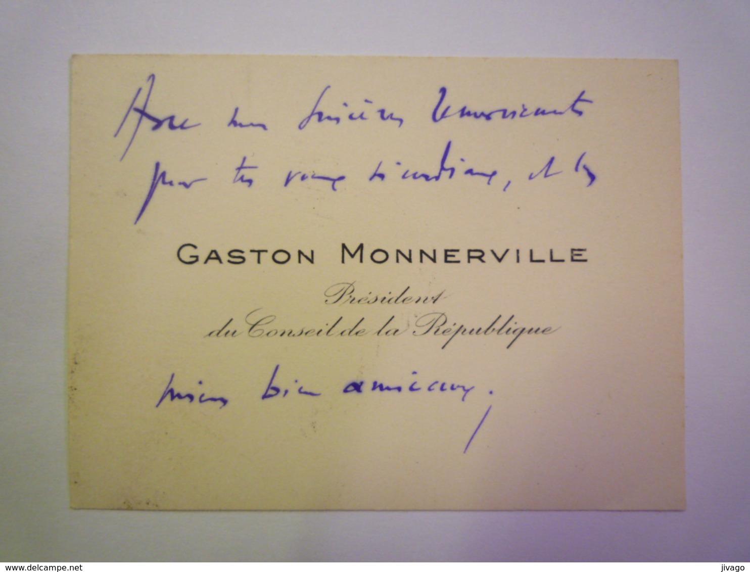 CARTE De VISITE  :  Gaston  MONNERVILLE  Président Du Conseil De La République    - Cartes De Visite