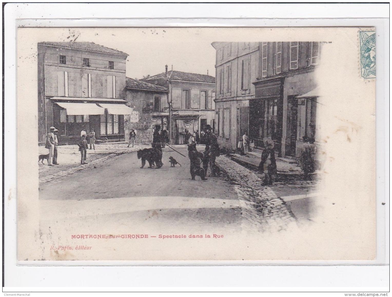 MORTAGNE-sur-GIRONDE : Spectacle Dans La Rue, Montreurs D'ours - Etat - Autres Communes