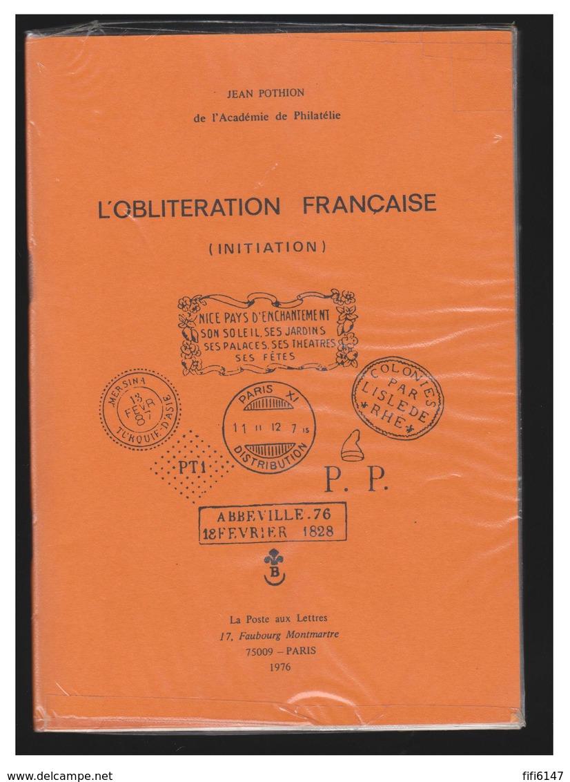 FRANCE -- POTHION -- L'OBLITERATION FRANCAISE (INITIATION) -- 1976-- ETAT NEUF - Autres Livres