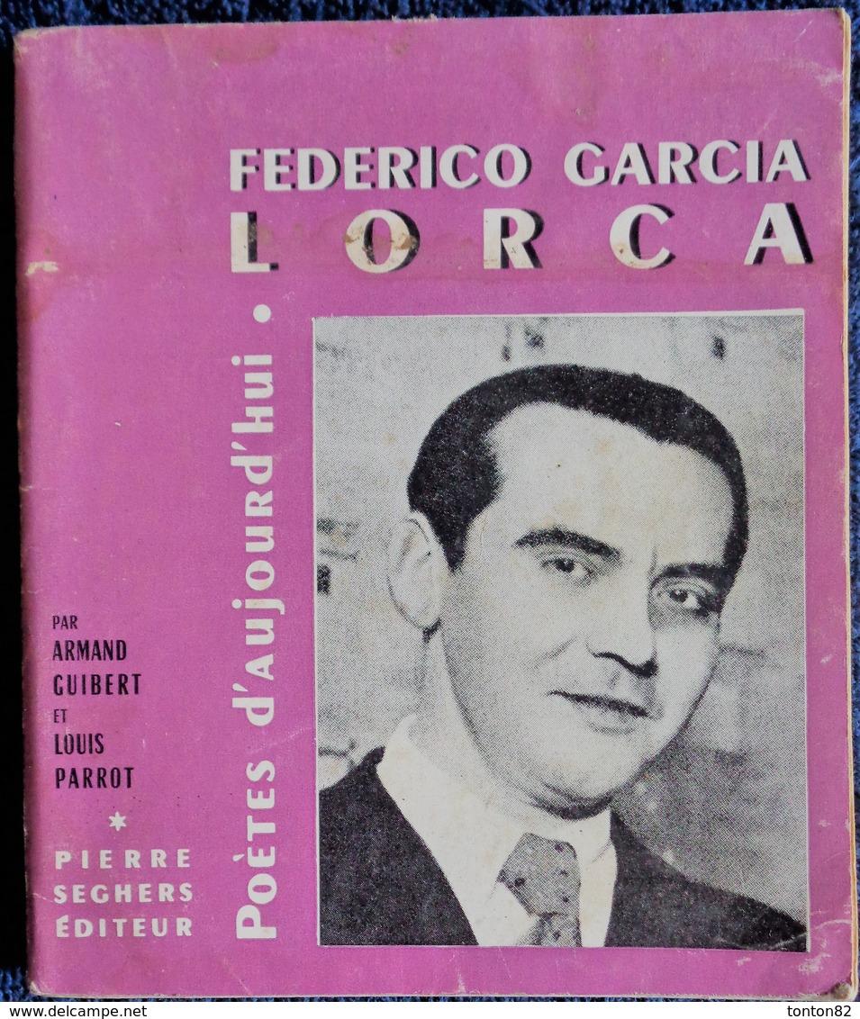 Armand Guibert & Louis Parrot - Federico Garcia Lorca - Pierre Seghers Éditeur - ( 1963 ) . - Poésie