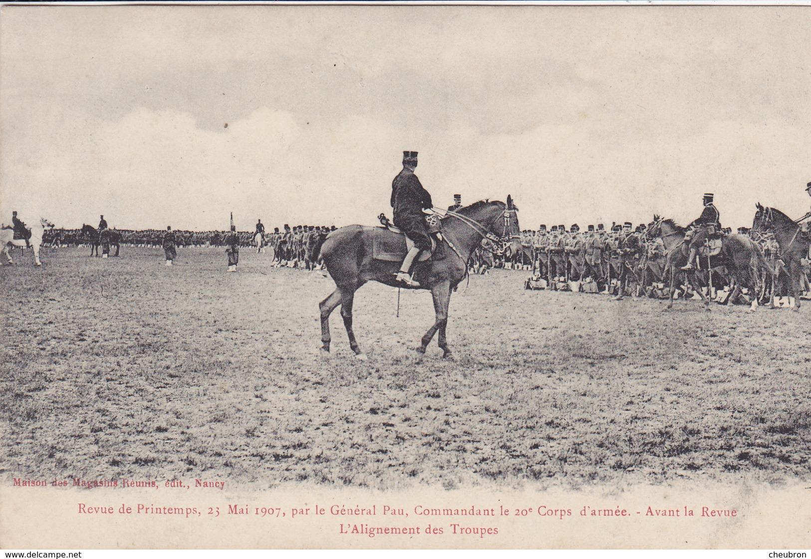 MILITARIA. MANOEUVRES. CPA. REVUE DE PRINTEMPS 23 MAI 1907 PAR LE GÉNÉRAL PAU. 20 ème CORPS D'ARMEE; - Manovre