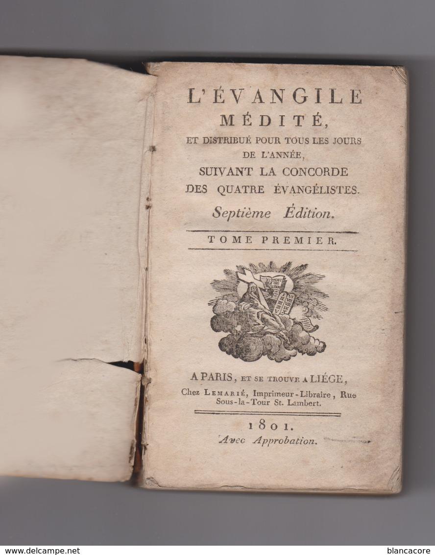 L' EVANGILE MEDITE 1801 Chez Lemarié Imprimeur Paris & Liège - Books, Magazines, Comics