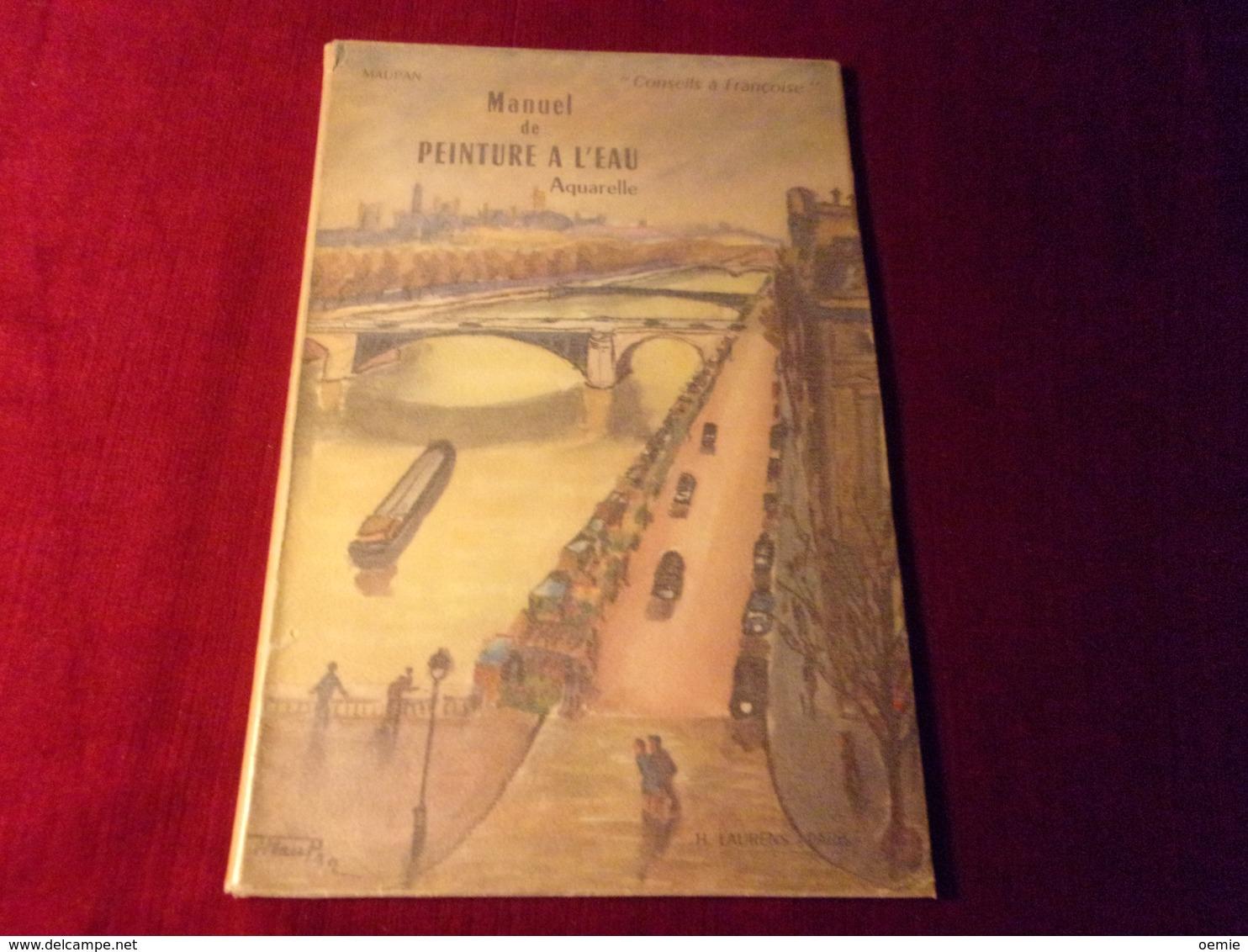 MANUEL DE PEINTURE A L'EAU PAR MAUPAN  EDITION H LAURENS PARIS  1956 - Livres, BD, Revues