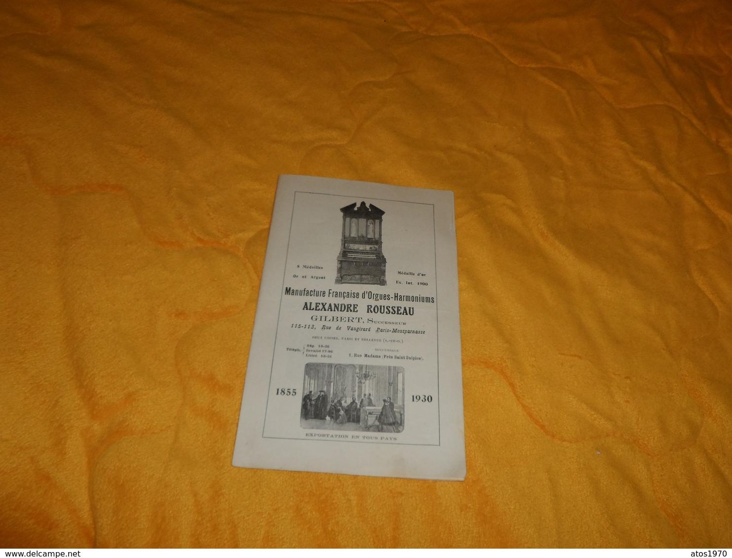 DEPLIANT ANCIEN PUBLICITE MANUFACTURE FRANCAISE D'ORGUES HARMONIUMS ALEXANDRE ROUSSEAU. GILBERT ¨PARIS MONTPARNASSE 1930 - Publicités