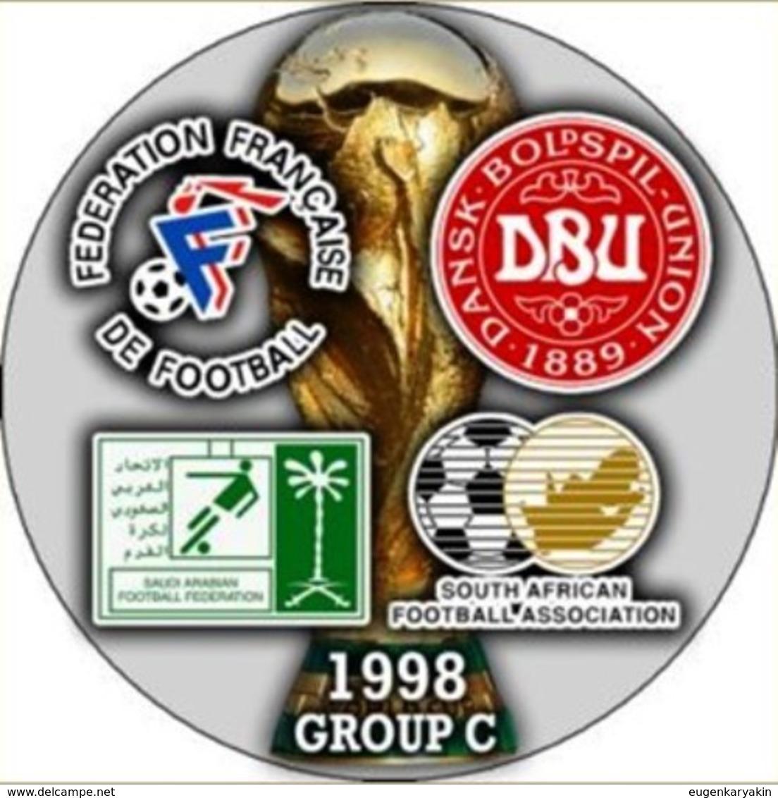 PIN FIFA WORLD CUP 1998 GROUP С FRANCE SAUDI ARABIA DENMARK SOUTH AFRICA - Fussball
