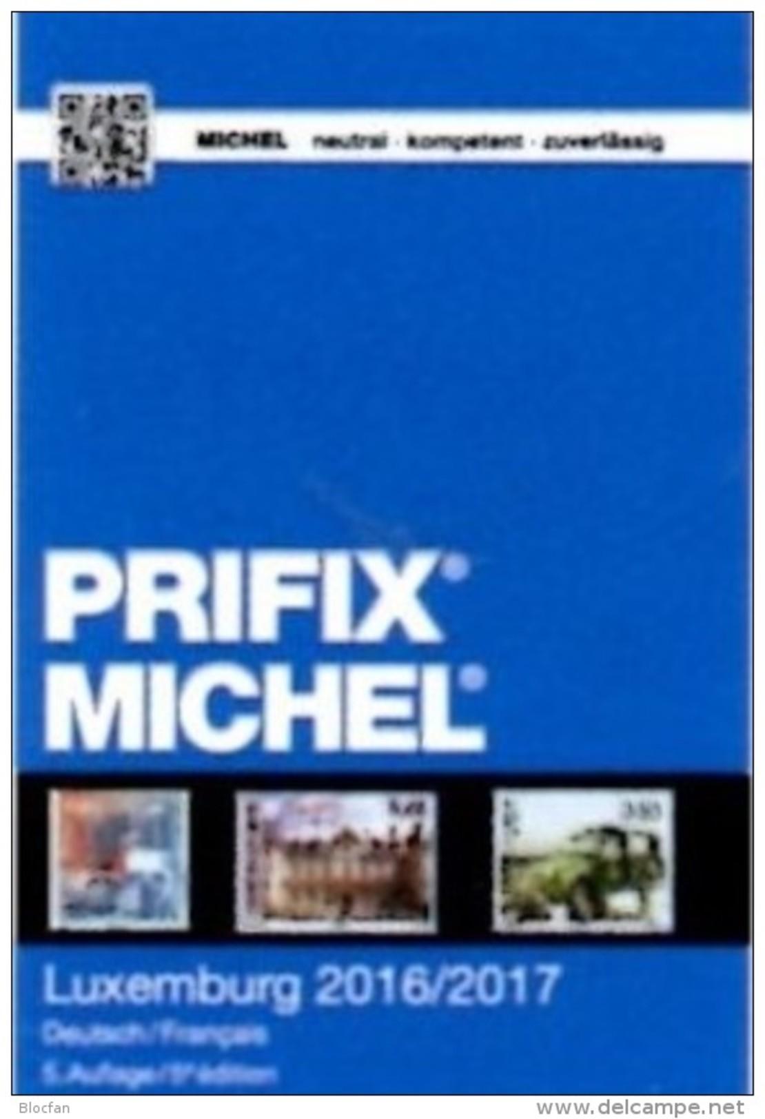 MICHEL/PRIFIX Luxembourg Stamps Catalogue 2017 New 28€ Spezial ATM MH Dienst Porto Besetzung In Deutsch/französisch - Topics