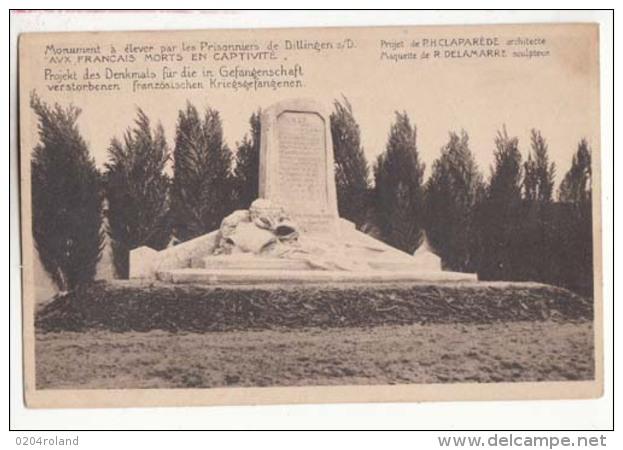 Monument à élever Par Les Prisonniers De Dillingen S/D Aux Français Morts En Cvaptivité-  Achat Immédiate - War Memorials