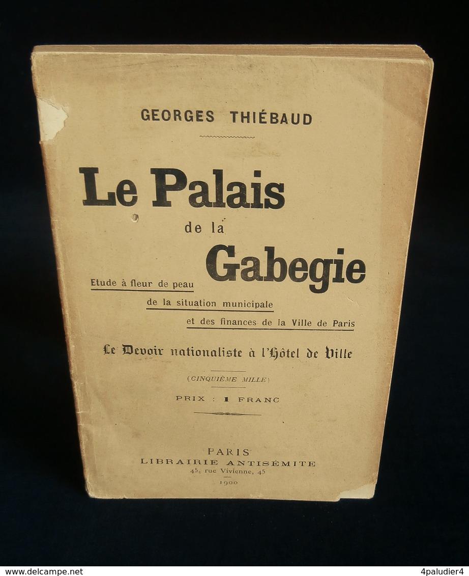 ( Franc-Maçonnerie  Paris )  LE PALAIS DE LA GABEGIE Georges THIEBAUD 1900 Librairie Antisémite - Esotérisme