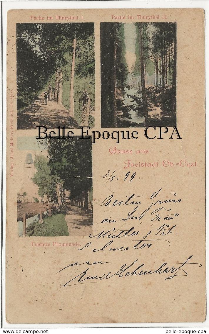 Austria - Gruss Aus FREISTADT - Thurythal / Finstere Promenade +++ Vers Borovany, Tchéquie, 1899 +++ - Freistadt