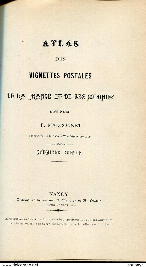 MARCONNET F. - VIGNETTES POSTALES DE FRANCE & COLONIES , 1ére EDIT 1897 DE 432 PAGES + 536 VIGNETTES - RELIÉ - SUP & RRR - Bibliografie