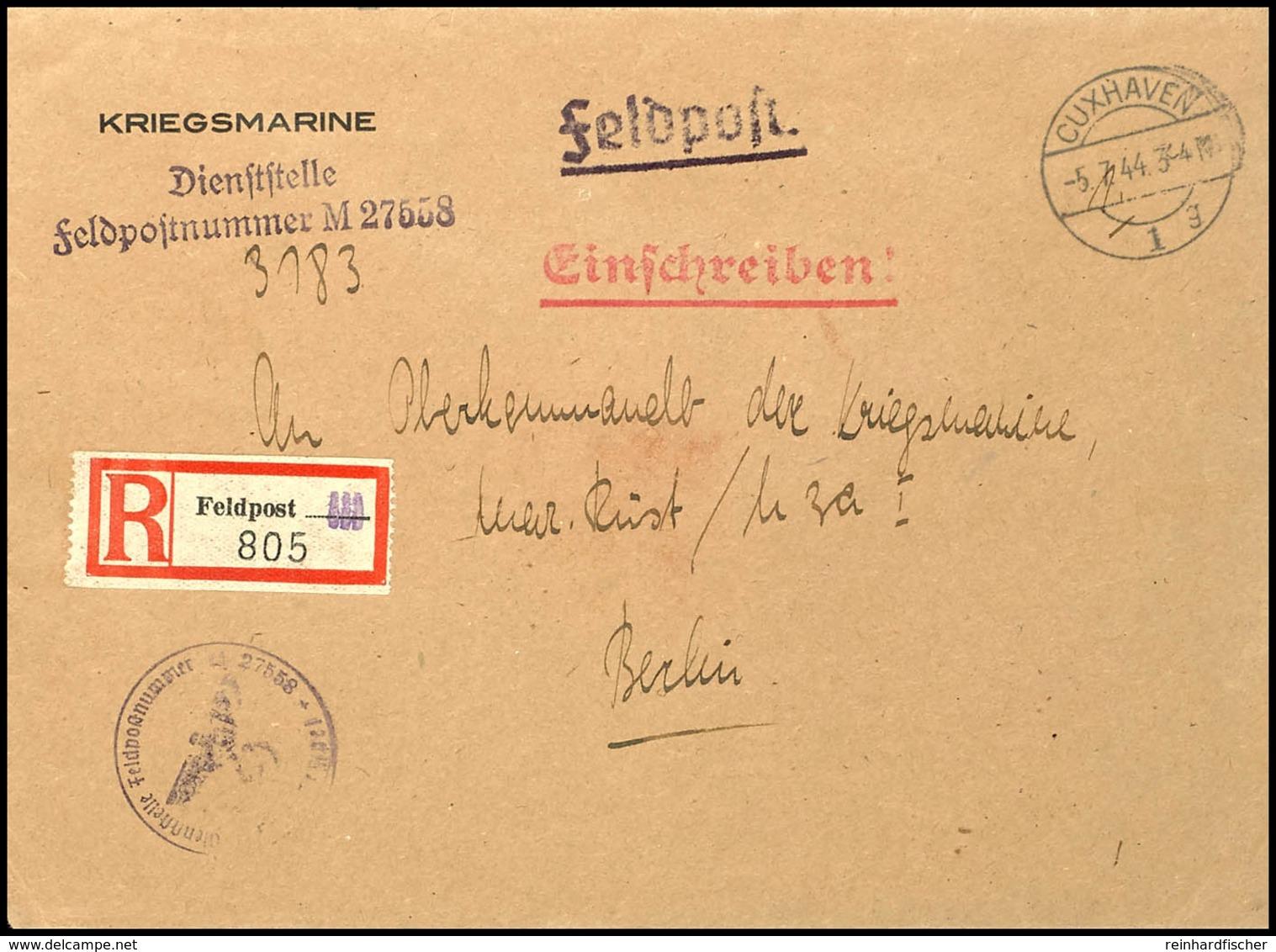4773 1944, Kriegsmarine, Feldpost-R-Brief An Das Oberkommando Der Kriegsmarine In Berlin Mit Aufgabe-Stpl. CUXHAVEN 1 Vo - Deutschland