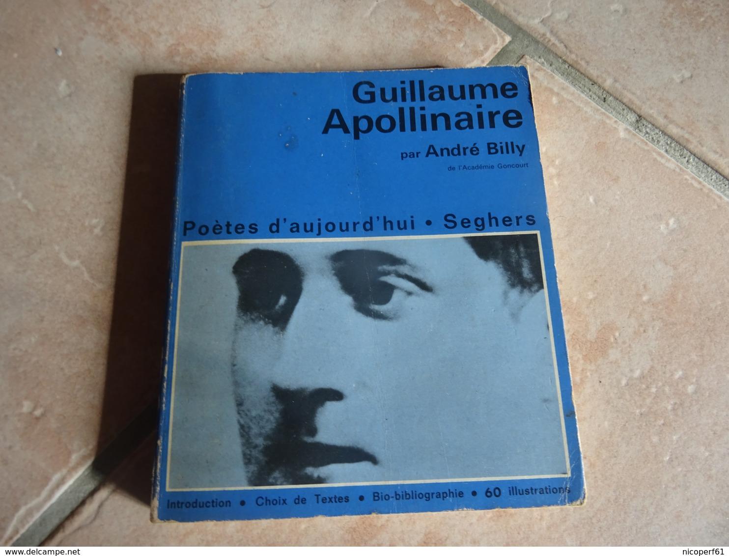Guillaume Apollinaire Par André Billy - Poésie
