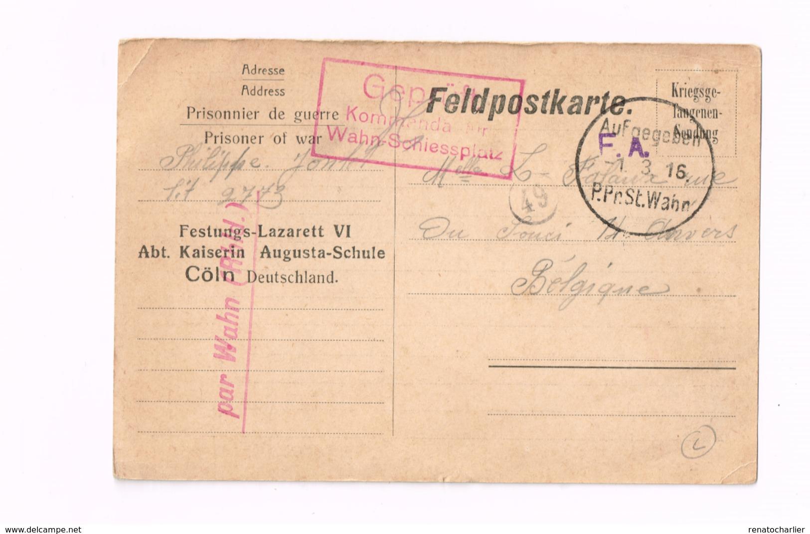 """Feldpostkarte.Expédié De Cöln à Anvers.""""Festungslazarett VI,Cöln.Censure """"Wahn Schiessplatz"""" - Guerre 14-18"""