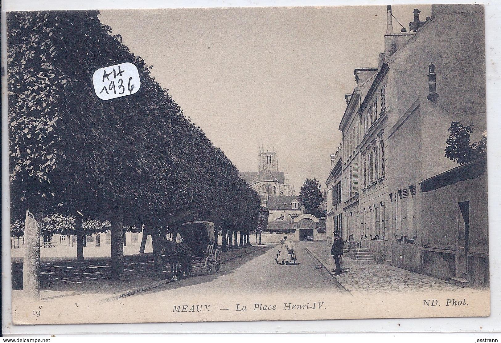 MEAUX- LA PLACE HENRI IV - Meaux