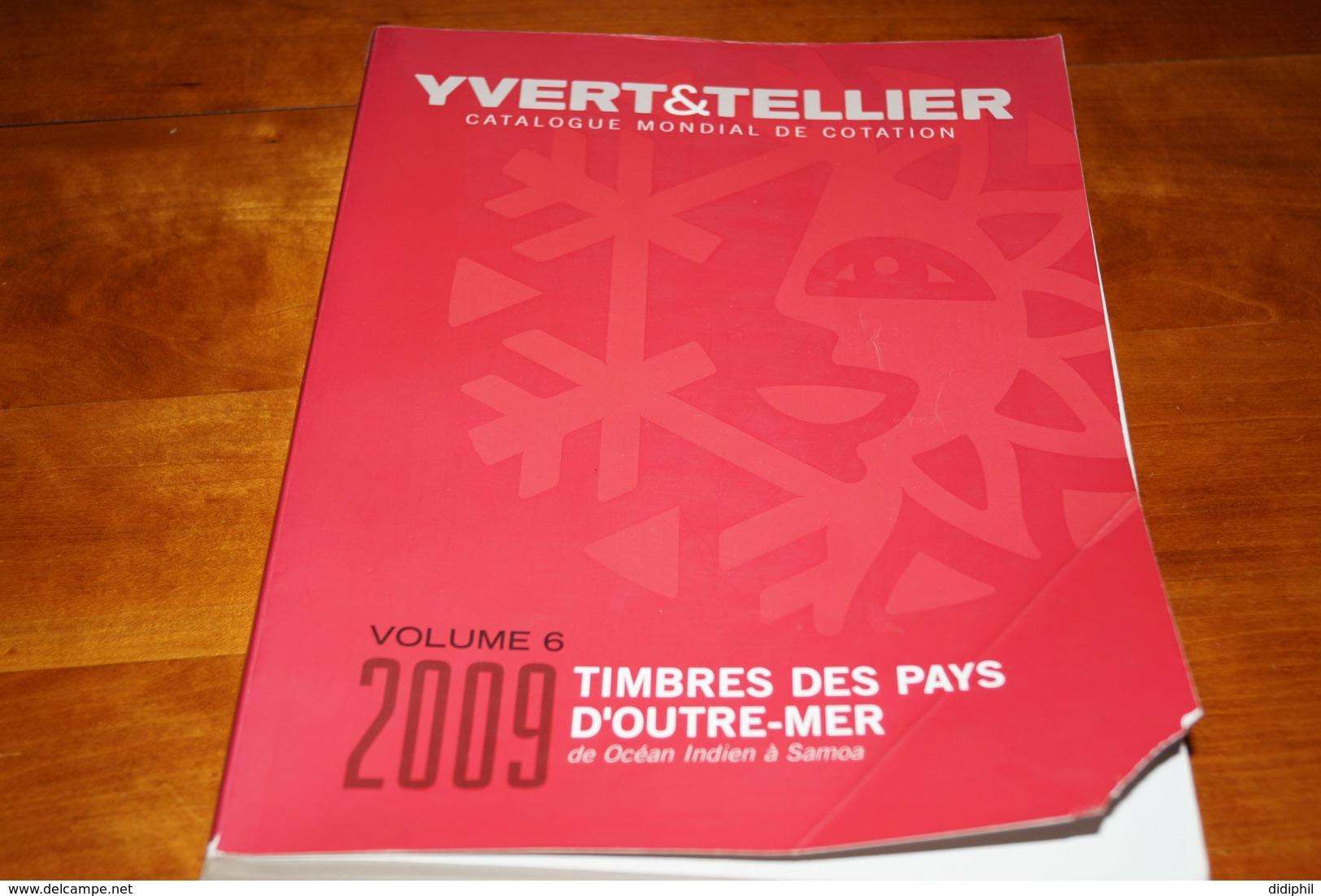 CATALOGUE YVERT OUTRE MER VOL 6  2009 PEU SERVI - Frankreich