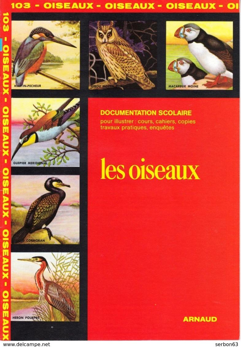 ARNAUD DOCUMENTATION SCOLAIRE N° 103 LES OISEAUX LIVRET NEUF 16 PAGES COULEUR FERMETURE LIBRAIRIE - SITE Serbon63 - Livres, BD, Revues