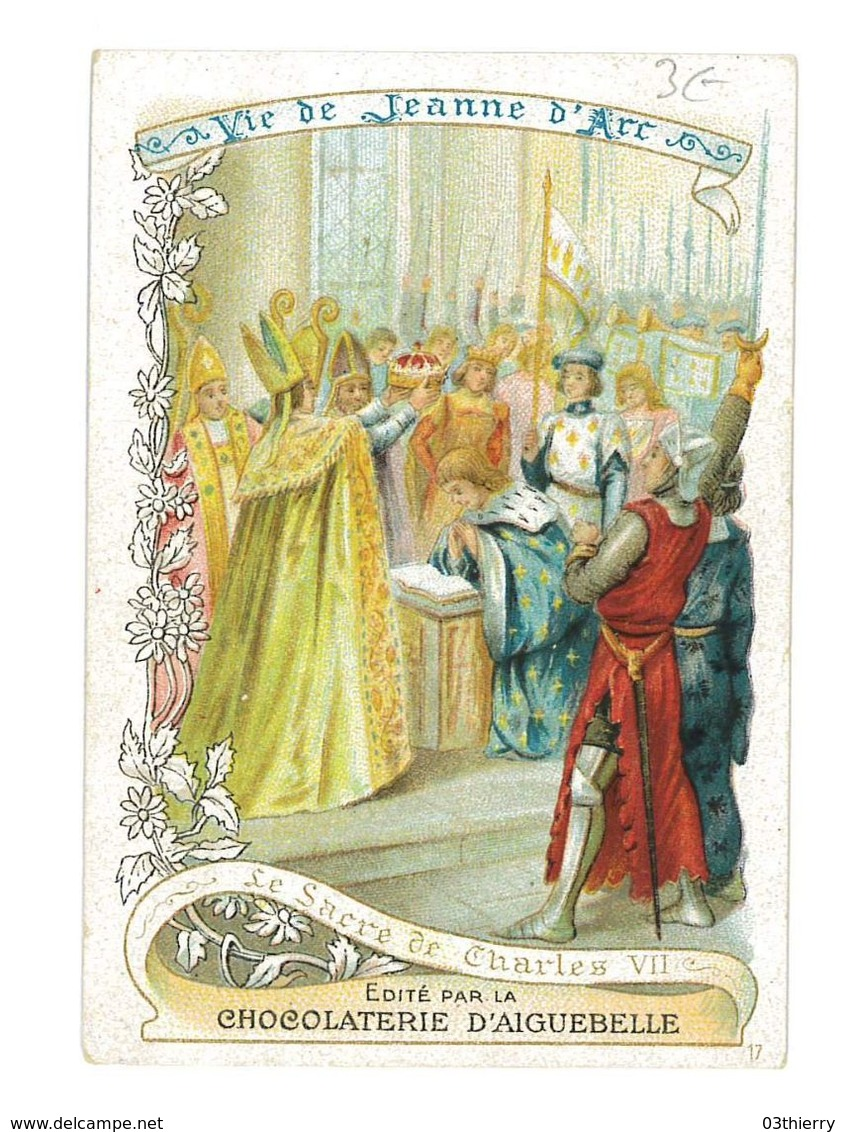 CHROMO IMAGE CHOCOLATERIE D' AIGUEBELLE LA VIE DE JEANNE D'ARC LE SACRE DE CHARLES VII - Aiguebelle