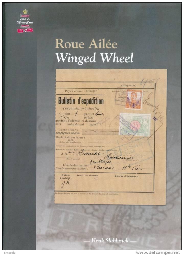 BELGIQUE - Roue Ailée - Winged Wheel , Henk SLABBINCK, Juillet 2009, 113 Pp.  Etat Neuf. - RDEL 101 - Littérature