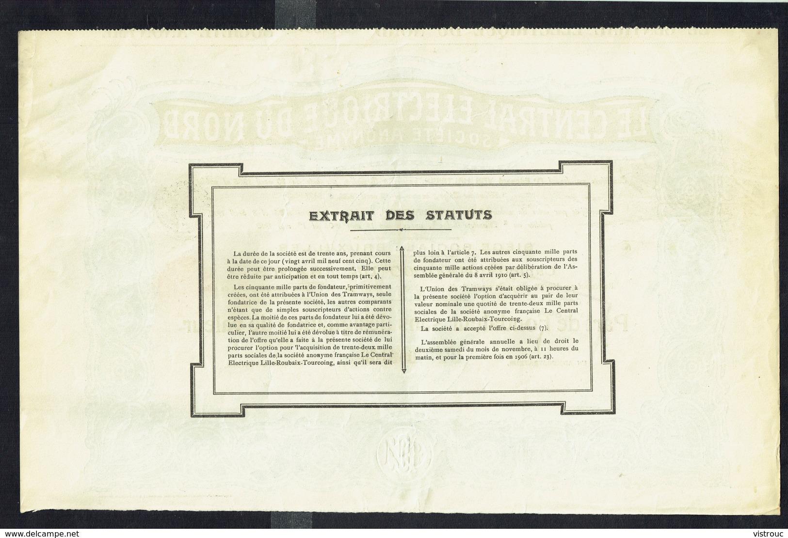 Le CENTRAL ELECTRIQUE DU NORD S.A. - Part De Fondateur - 1910. - Electricité & Gaz
