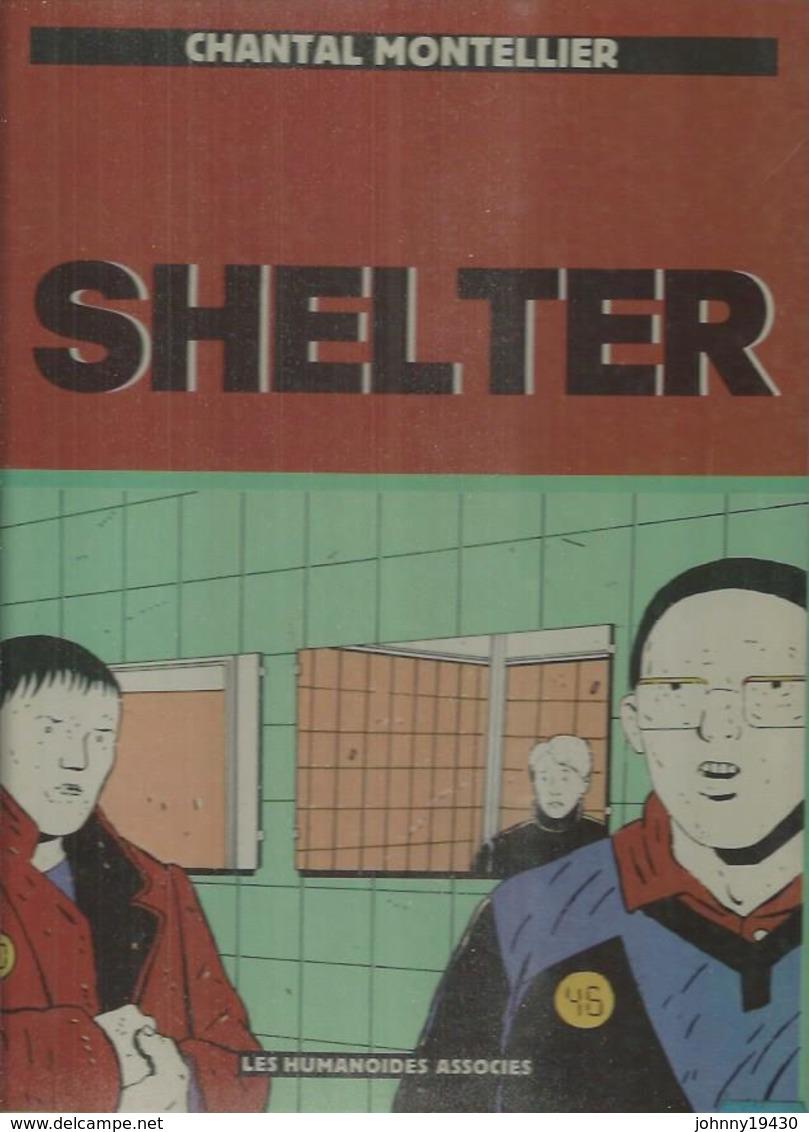 """"""" SHELTER """". ( CHANTAL MONTELLIER ) HUMANOÏDES - Non Classés"""