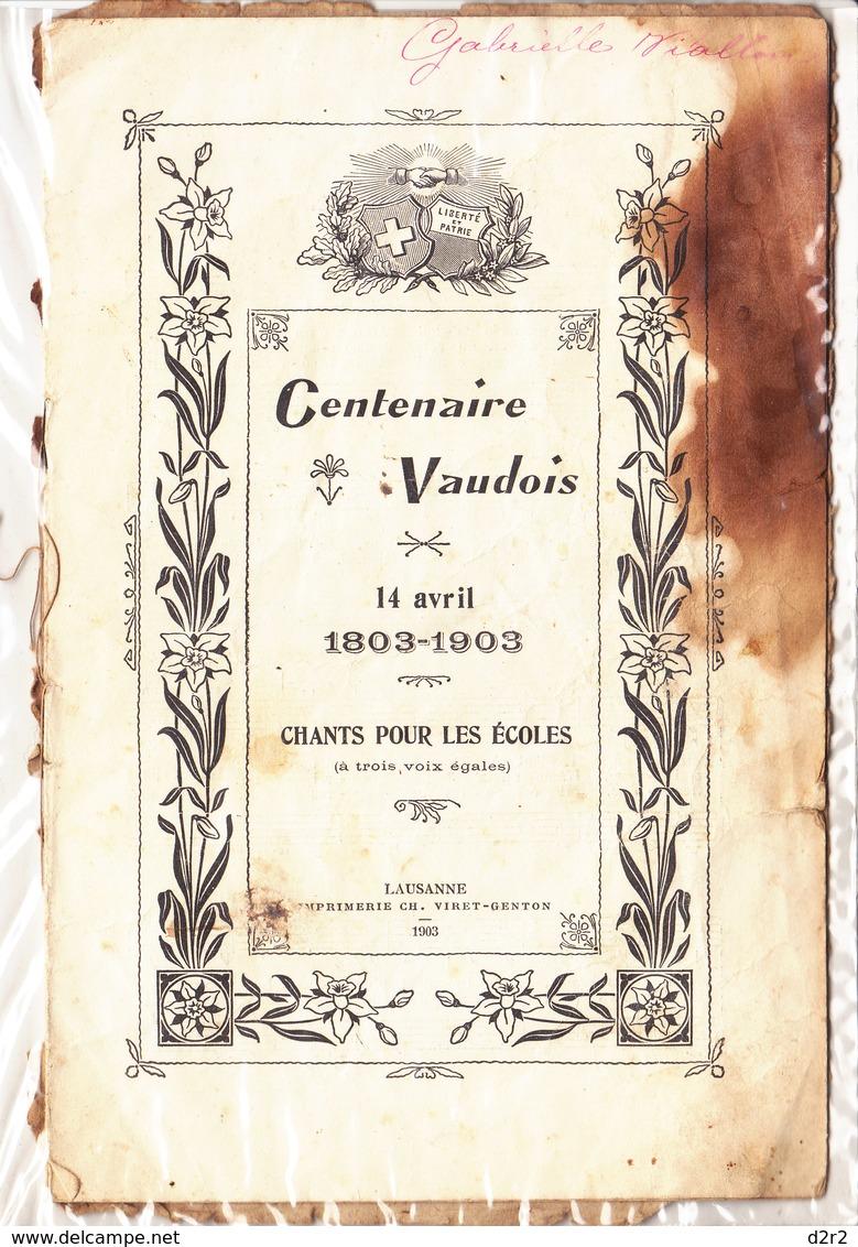CENTENAIRE VAUDOIS - CHANTS POUR LES ECOLES - 14 AVRIL 1903 - EN L'ETAT - - Partitions Musicales Anciennes