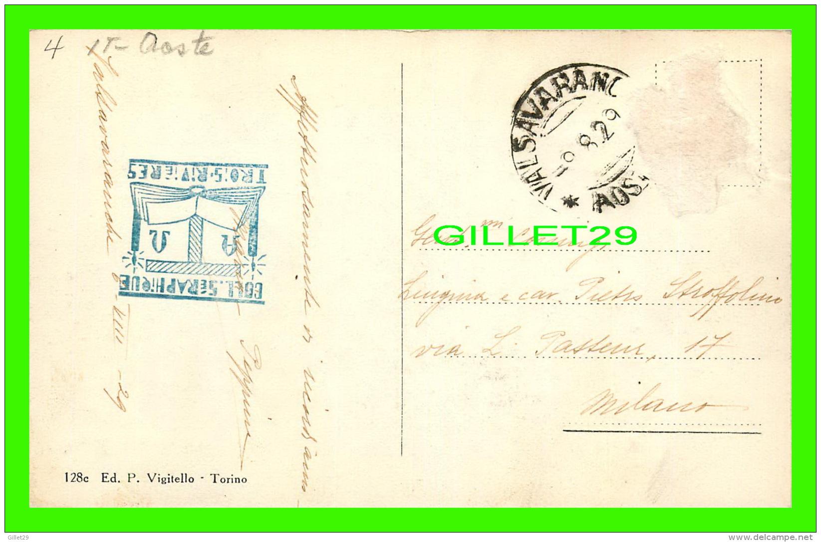 VALSAVARANCHE, ITALIE - FRAZIONE VERS LE BOIS M. 1541 - CIRCULÉE EN 1929 - ED. P. VIGITELLO - - Italie