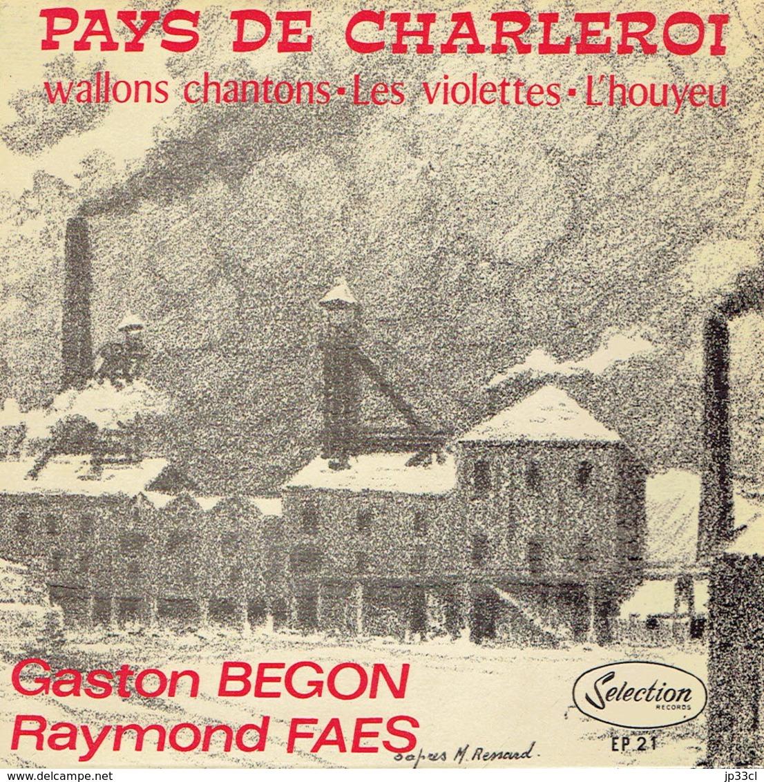 Pays De Charleroi - Wallons Chantons Par Gaston Begon + Les Violettes - L'Houyeu Par Raymond Faes - Vinyles