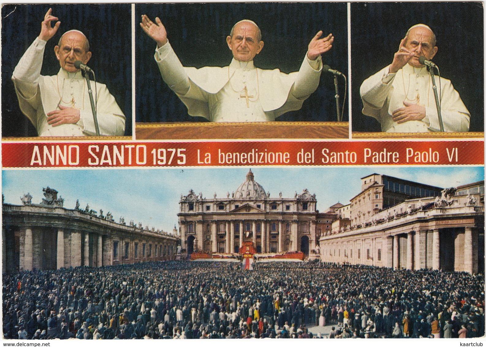 Vaticano : Anno Santo 1975 - La Benedizione Del Santo Padre Paolo VI - Vaticaanstad