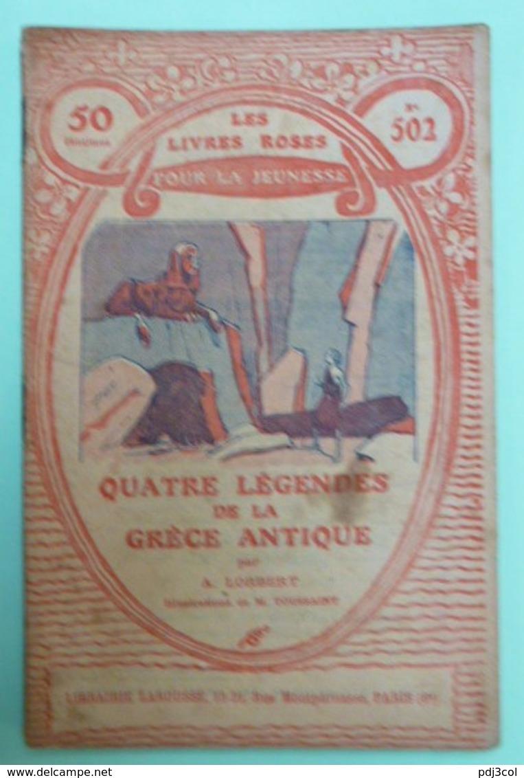 QUATRE LEGENDES DE LA GRECE ANTIQUE Par A. LORBERT - Collection Les Livres Roses Pour La Jeunesse - N°502 - Books, Magazines, Comics
