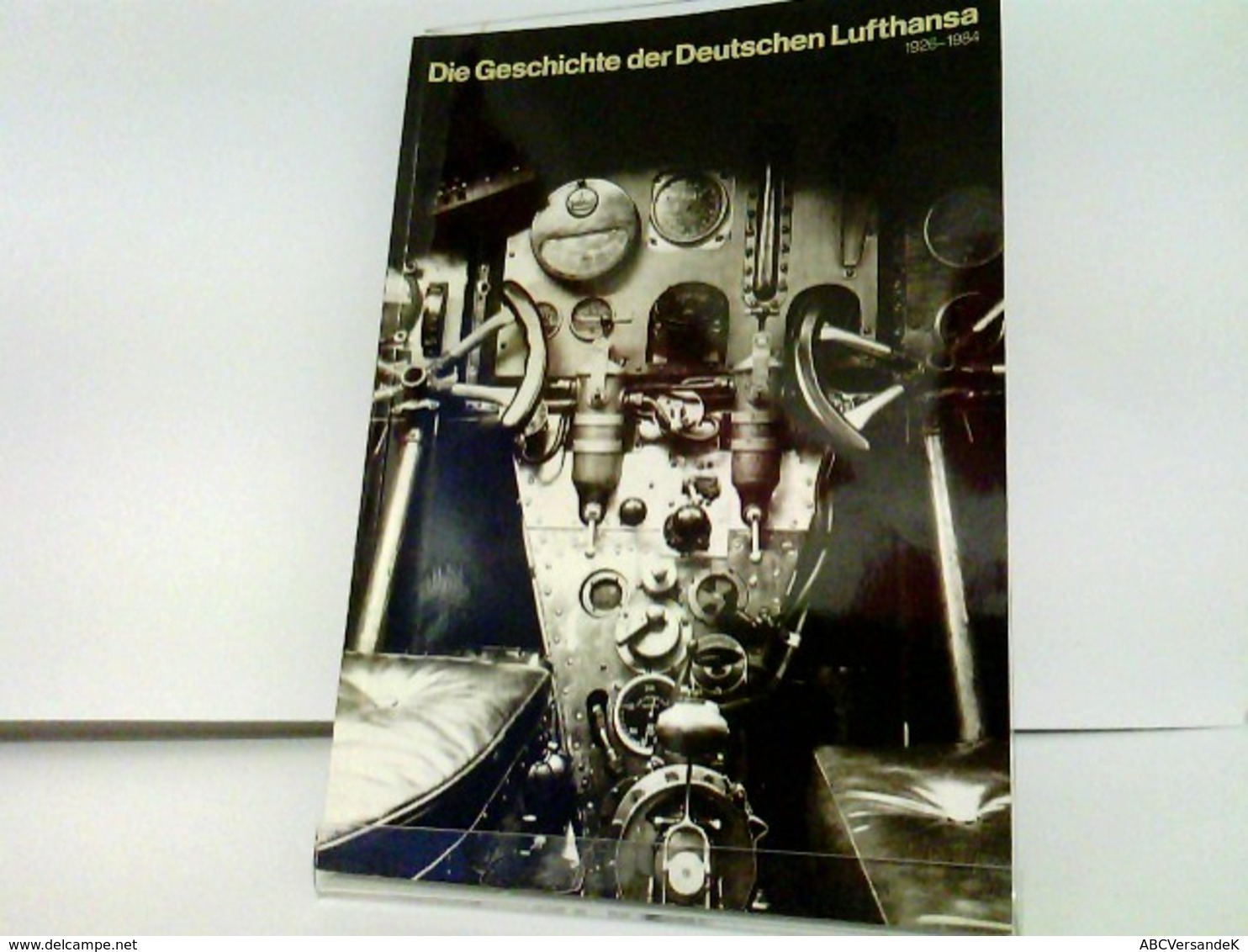 Die Geschichte Der Deutschen Lufthansa 1926 - 1984 - Transports