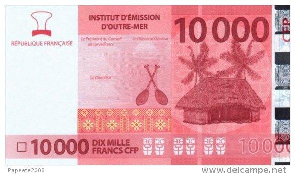 Polynésie Française - 10 000 FCFP - 2014 - N° 076073 D2  / Signatures Noyer-de Seze-La Cognata - Neuf  / Jamais Circulé - Papeete (Polynésie Française 1914-1985)