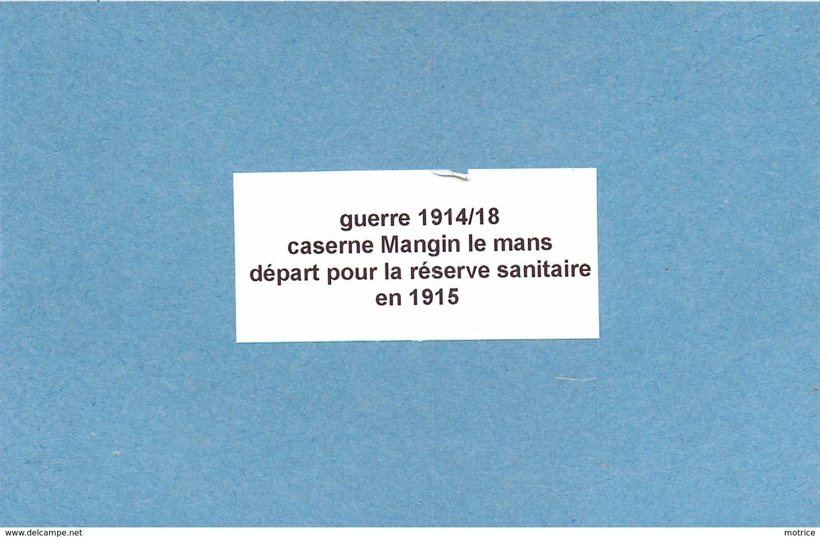 GUERRE 1914/18 - Caserne Mangin Le Mans,réserve Sanitaire En 1915 ( Photo Format 11 Cm X 8 Cm). - War, Military