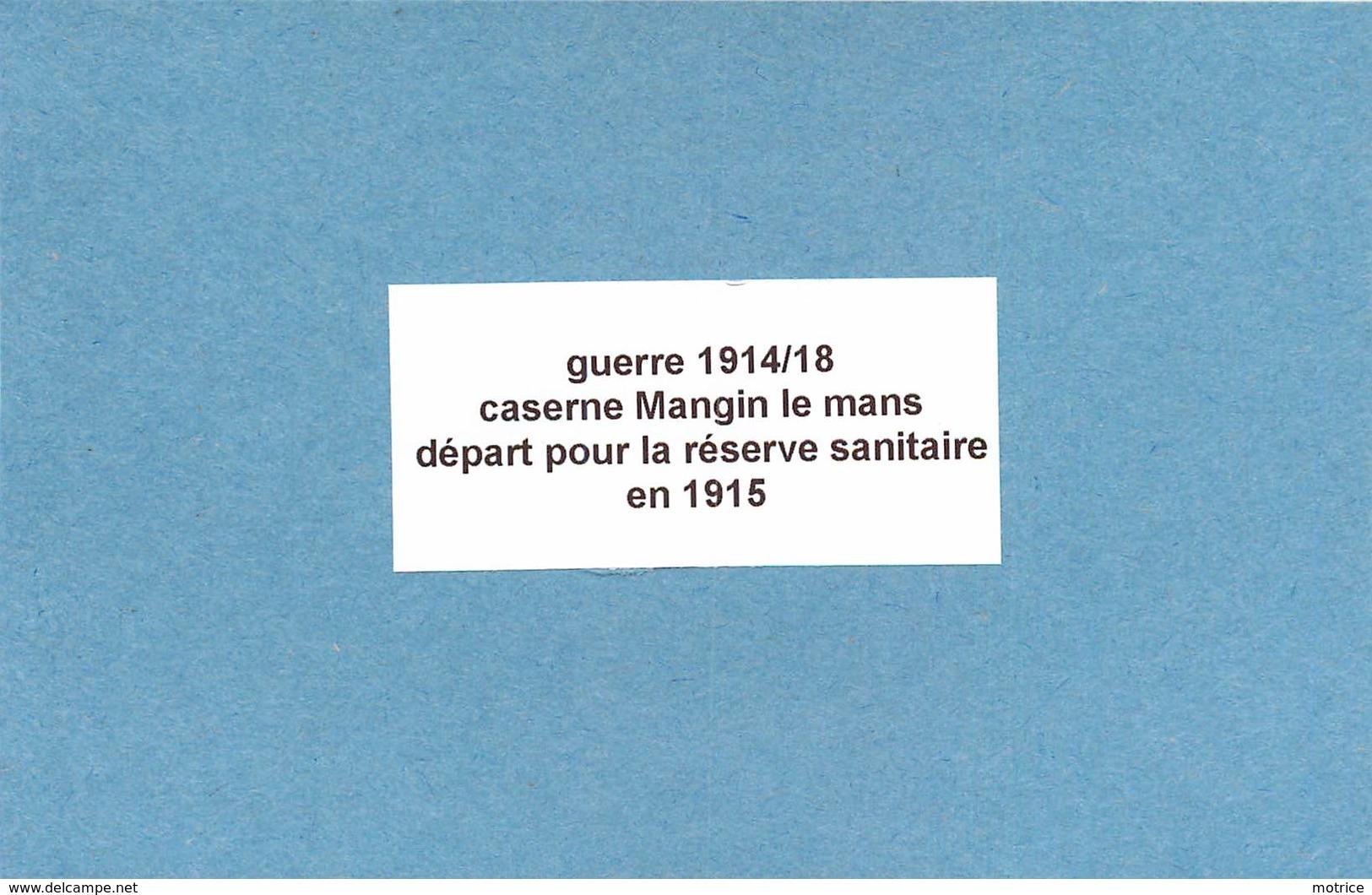 GUERRE 1914/18 - Caserne Mangin Le Mans,réserve Sanitaire En 1915 ( Photo Format 11,1 Cm X 8 Cm). - War, Military