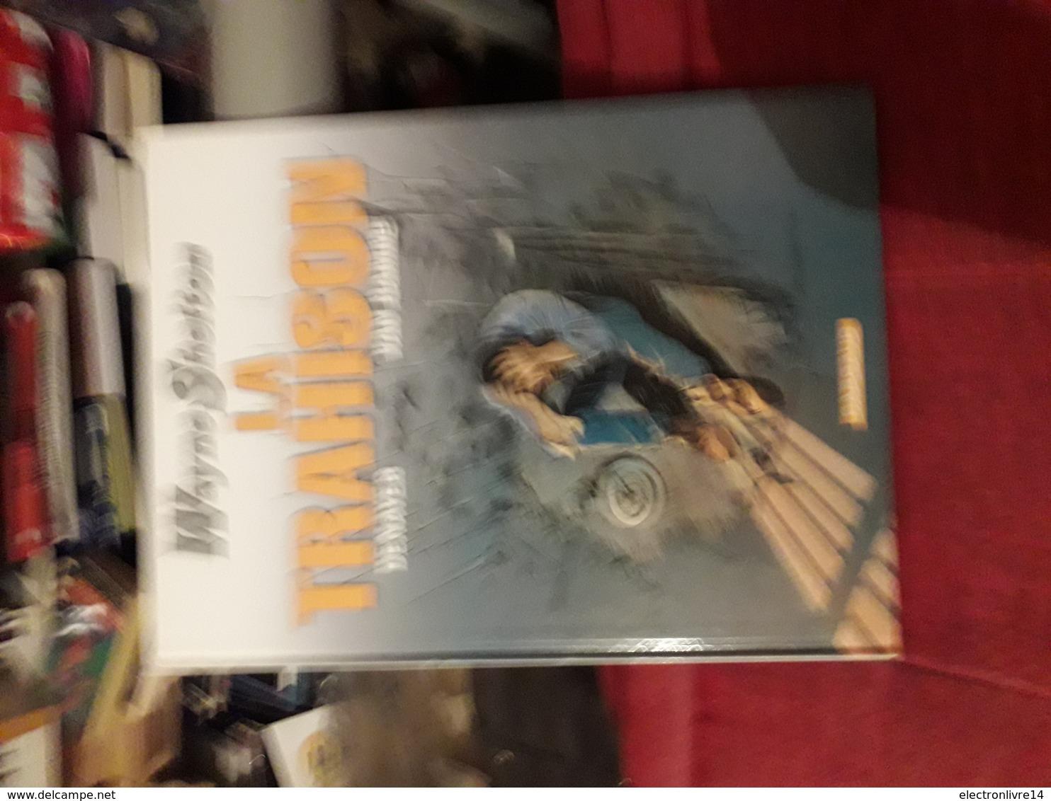 Wayne Shelton 2  Denayer & Van Hamme  La Trahison Dargaud Tbe - Wayne Shelton