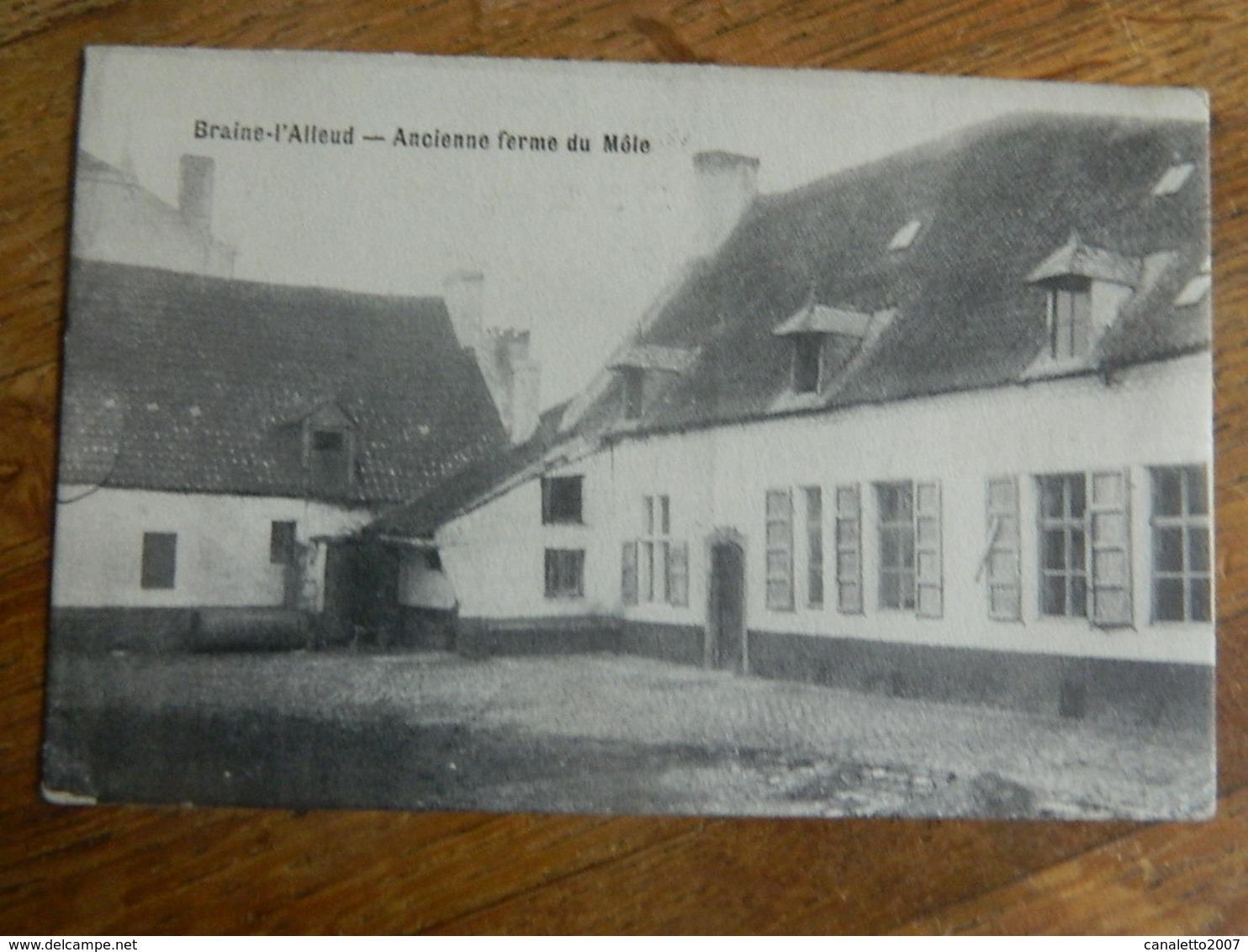 BRAINE L'ALLEUD:ANCIENNE FERME DU MÔLE-1910 - Braine-l'Alleud
