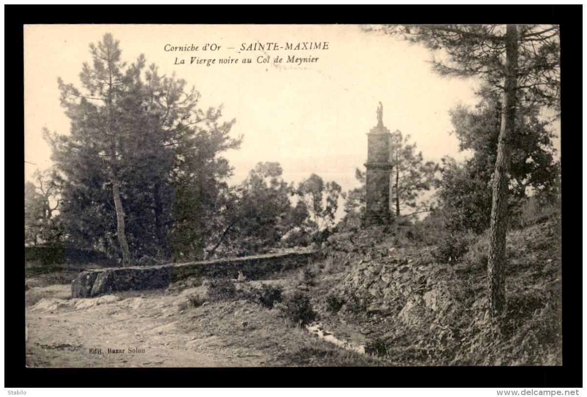 83 - SAINTE-MAXIME - LA VIERGE NOIRE AU COL DE MEYNIER - Sainte-Maxime