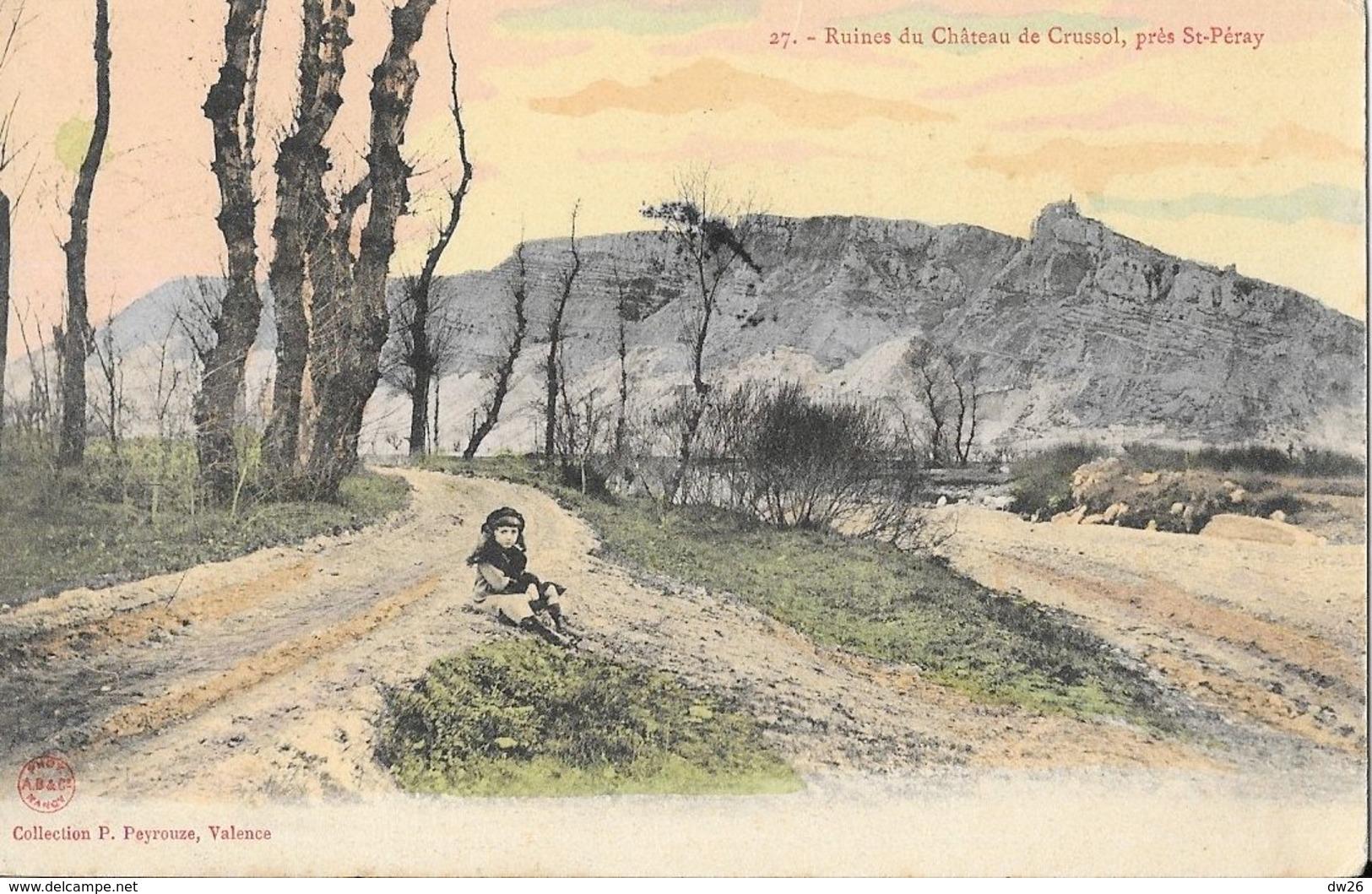 Ruines Du Château De Crussol, Près St-Péray (Ardèche) - Collection P. Peyrouze - Carte Colorisée N° 27 - France
