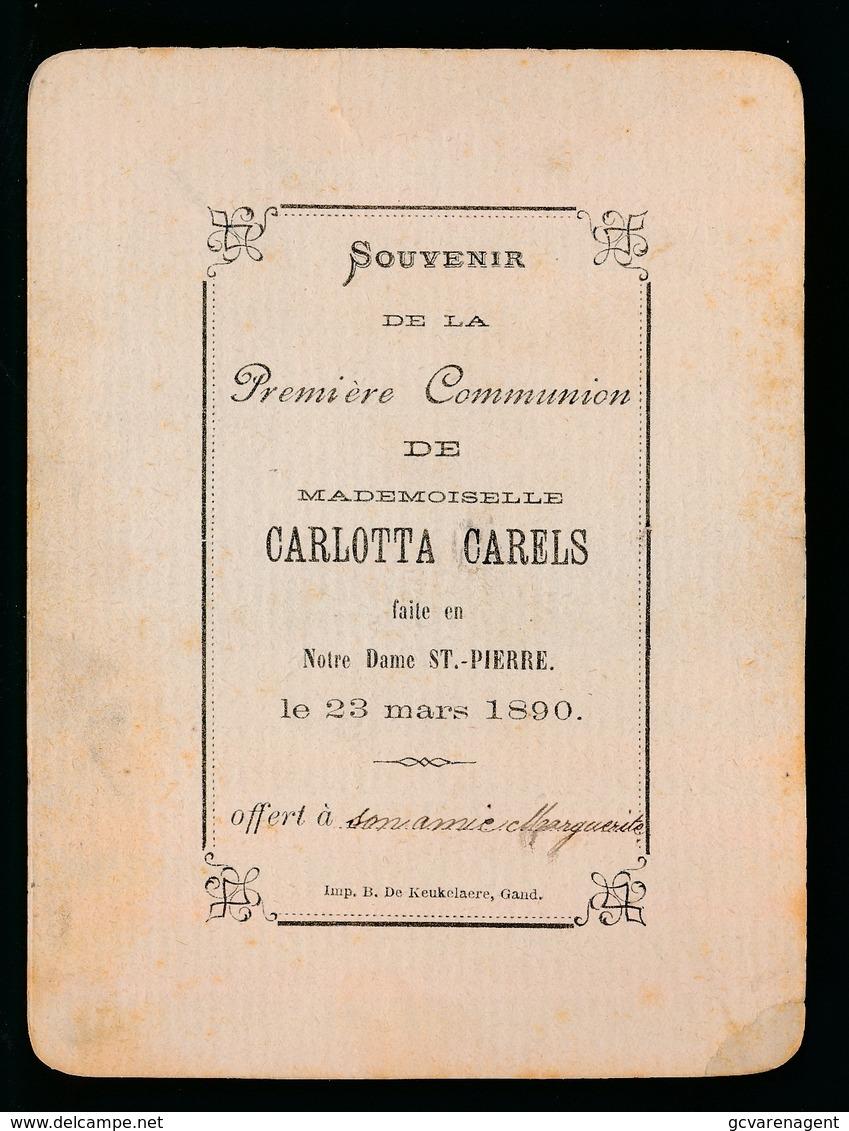 GENT - SOUVERNIR DE PREMIERE COMMUNION 1890  CARLOTTA CARELS N.D.ST. PIERRE  - 13 X 10 CM 2 SCANS - Communion