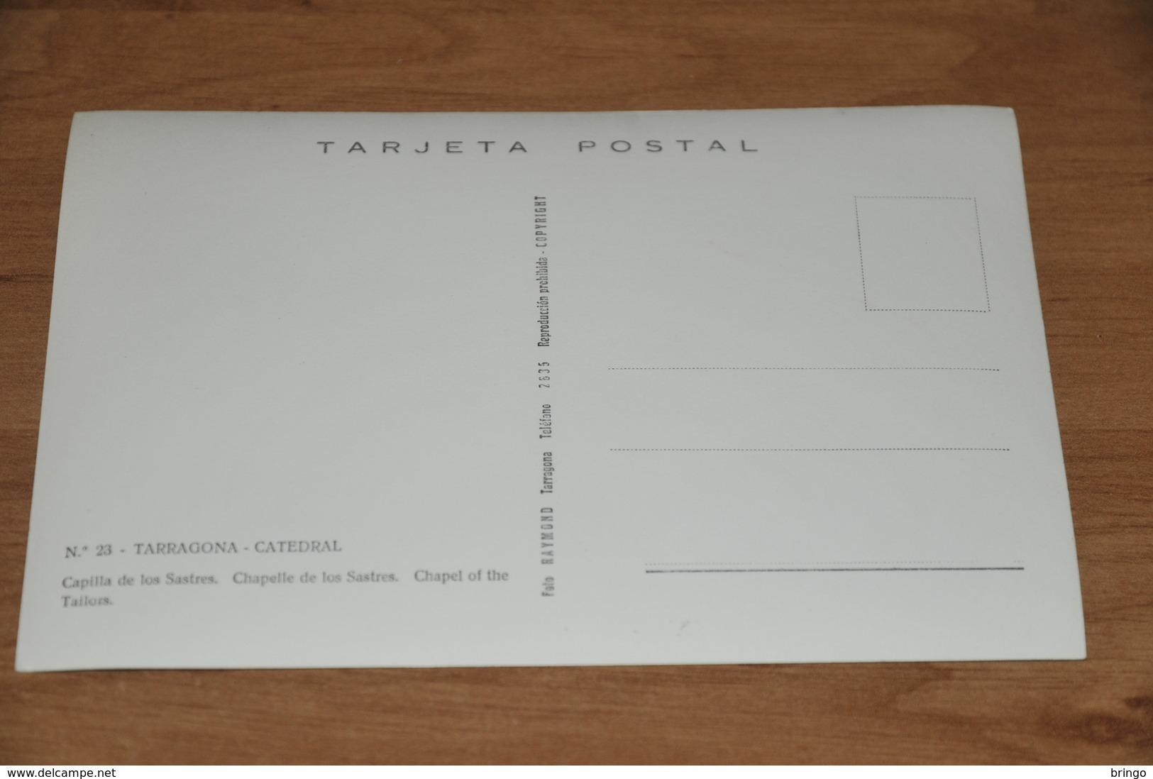 4708- TARRAGONA, CATEDRAL, CAPILLA DE LOS SASTRES - Sin Clasificación