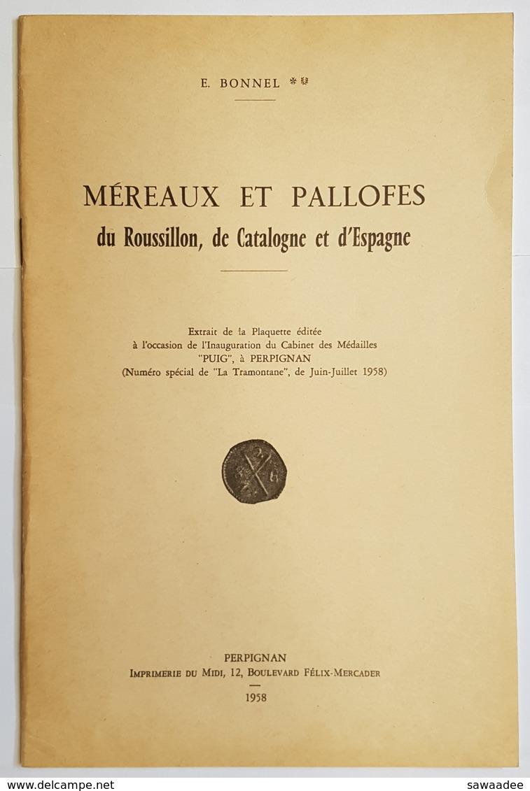 LIVRE - MEREAUX ET PALLOFES DE ROUSSILLON, DE CATALOGNE ET D'ESPAGNE - E. BONNEL - 1958 - Livres & Logiciels