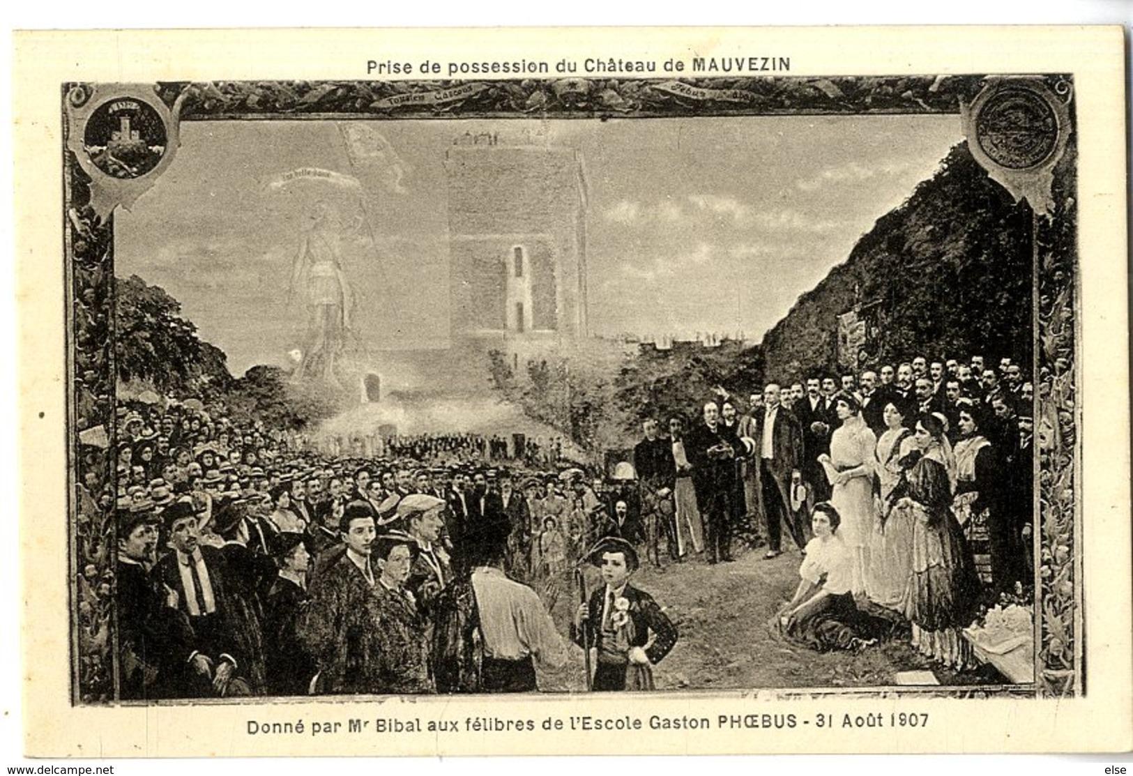 65  CHATEAU DE MAUVEZIN   PRISE DE POSSESSION   DONNE PAR MR BIBAL AUX FELIBRES DE L ESCOLE GASTON PHOEBUS  AOUT 1907 - Other Municipalities