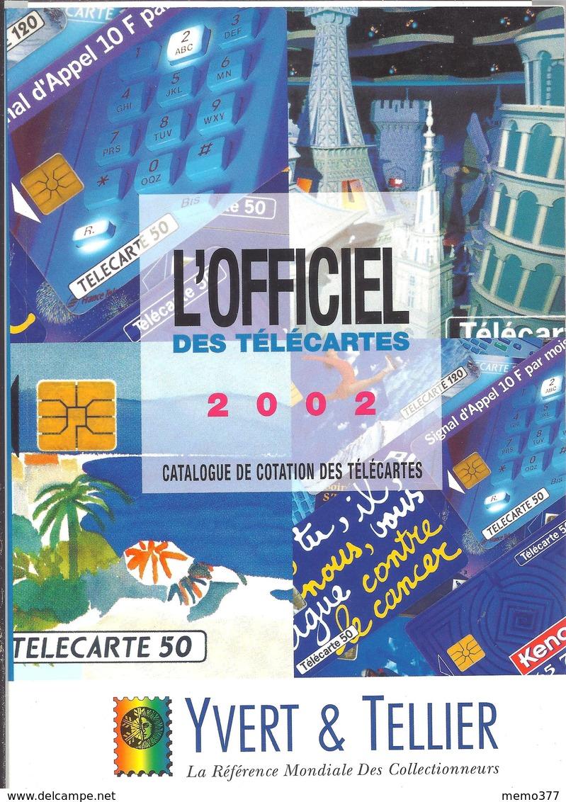 L'OFFICIEL Des TELECARTES 2002 -- Y. & T. -- Catalogue De Cotation Des Télécartes -- FRANCE - MONACO - ANDORRE Etc. - Telefonkarten