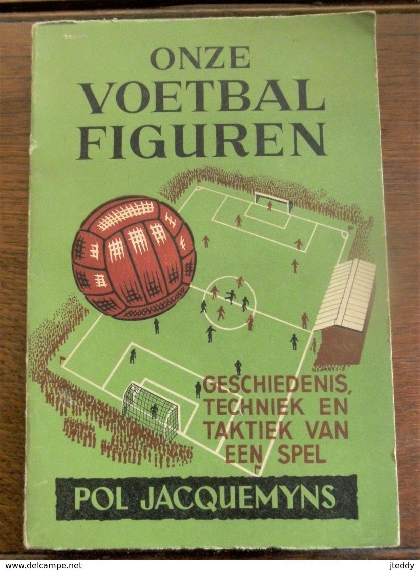 Onze Voetbal Figuren    Door  POL  JACQUEMYNS   1942 - Boeken