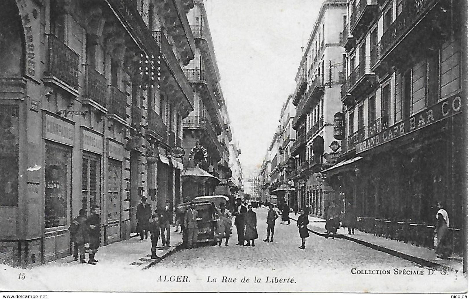 ALGER LA RUE DE LA LIBERTE BIEN ANIMEE EDIT. COLLECTION SPECIALE D.G.  COMMERCES : HOTEL DE PARIS PIANOS VINS ... - Alger