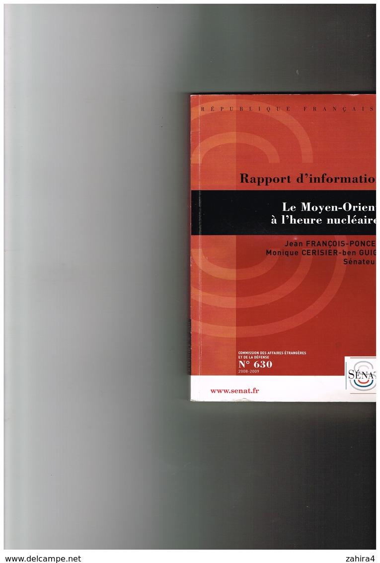 Rapport D'information Le Moyen-Orient à L'heure Nucléaire Jean-François Poncet M.Cerisier-ben Guisa Sénateur N°630 Senat - Livres Dédicacés