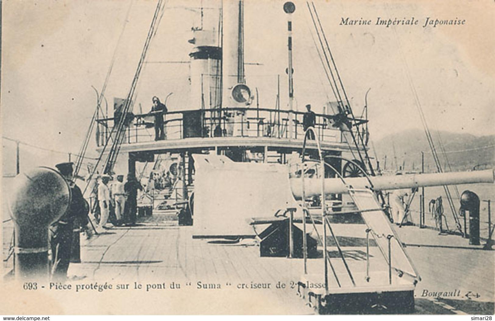MARINE IMPERIALE JAPONAISE - N° 693 - SUMA - PIECE PROTEGEE SUR LE PONT DU SUMA CROISSEUR DE 2e CLASSE - Warships