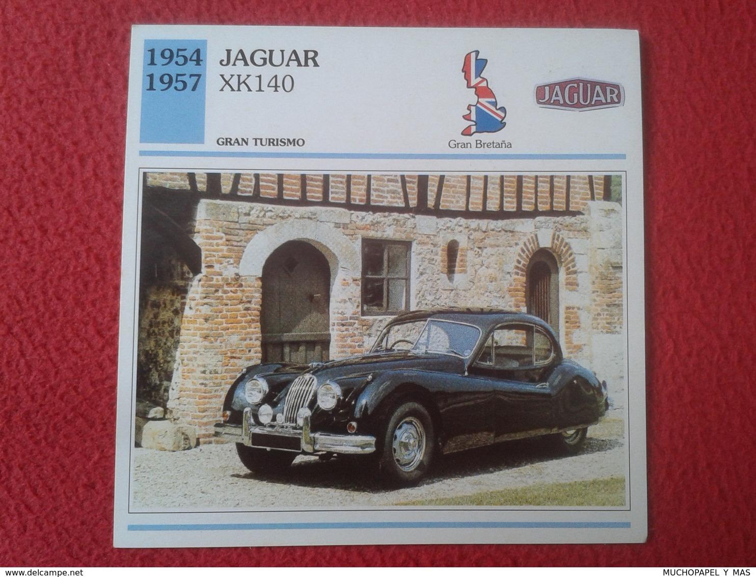 FICHA TÉCNICA DATA TECNICAL SHEET FICHE TECHNIQUE AUTO COCHE CAR VOITURE 1954 1957 JAGUAR XK140 GREAT BRITAIN CARS VER F - Coches
