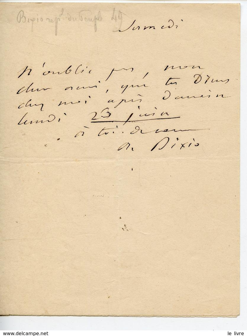 AGRONOME ET HOME POLITIQUE JACQUES ALEXANDRE BIXIO (CHIAVARI ITALIE 1808-PARIS 1865). PETITE LAS INVITATION A DINER - Autographes