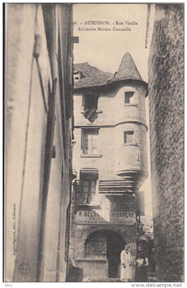AUBUSSON       RUE VIEILLE. ANCIENNE MAISON CORNEILLE - Aubusson