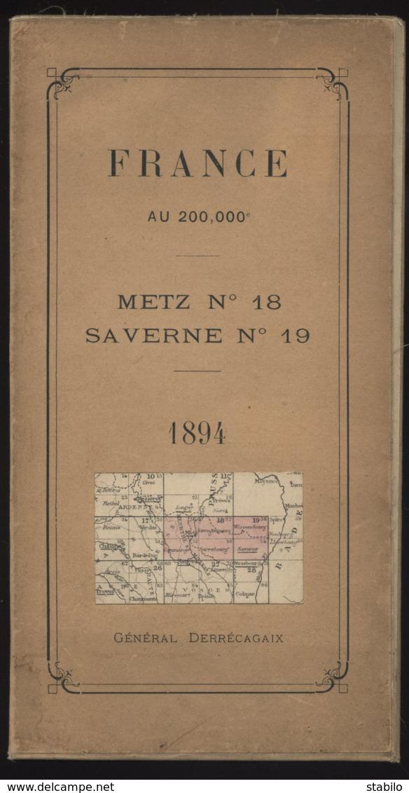METZ 18 - SAVERNE 19 - CARTE GEOGRAPHIQUE 1894 FRANCE AU 200 000 EME - TOILEE - Carte Geographique